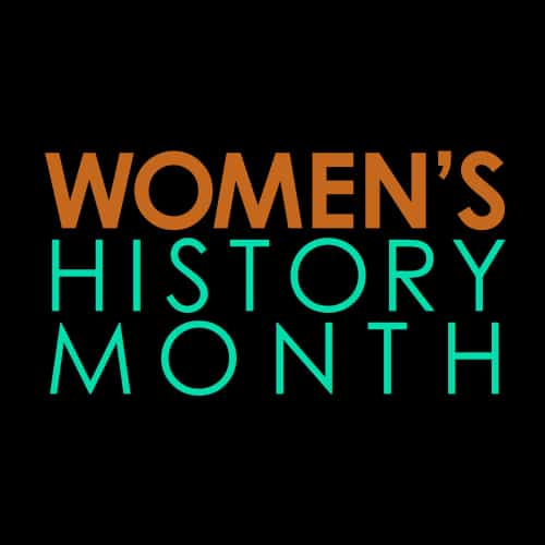In Celebration of Women's History Month